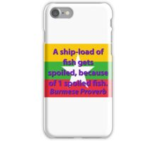 A Shipload Of Fish - Burmese Proverb iPhone Case/Skin