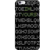 I'M YOURS CODING LETTERS iPhone Case/Skin