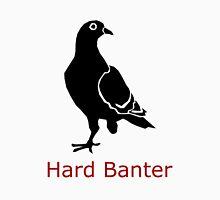 Hard Banter Legless Pigeon Unisex T-Shirt
