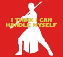 Rey - I Think I Can Handle Myself - Large Design Baby Tee
