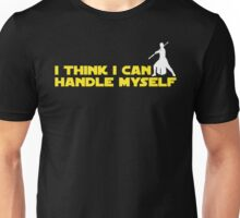 Rey - I Think I Can Handle Myself - Small Design Unisex T-Shirt