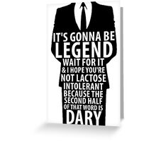 It's gonna be Legendary! Greeting Card
