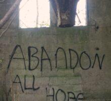 Abandon All Hope Sticker