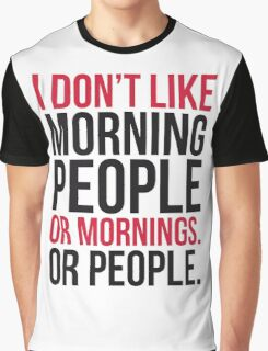 Morning People Funny Quote Graphic T-Shirt