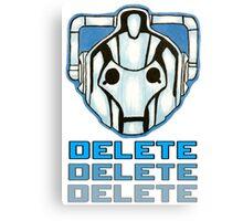 """DELETE!"" - Cyberman - Doctor Who Canvas Print"