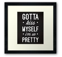 Kiss Myself Funny Quote Framed Print