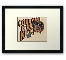 Courage is always the key Framed Print