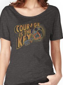 Courage is always the key Women's Relaxed Fit T-Shirt