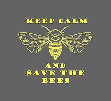 Keep Calm and Save the Bees by mspdgtt
