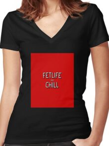 Funny and Chill - fun quote love cool pink kinky awesome red cute humor classic Women's Fitted V-Neck T-Shirt