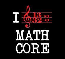 I Love Mathcore by octopusMGMT
