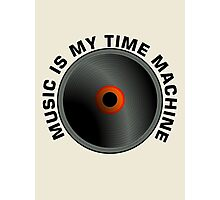 Music Is My Time Machine  Photographic Print