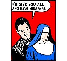 Funny Music - I'd Give You All and Have Nun Photographic Print