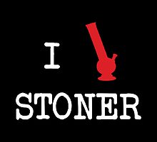 I Love Stoner by octopusMGMT