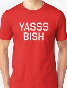 YASSS BISH Unisex T-Shirt