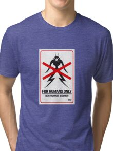 """District 9 """"For Humans Only"""" Tri-blend T-Shirt"""