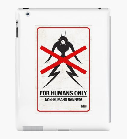 """District 9 """"For Humans Only"""" iPad Case/Skin"""