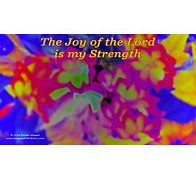 The Joy of the Lord Photographic Print