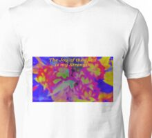 The Joy of the Lord Unisex T-Shirt