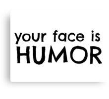 Funny Cool Joke Canvas Print