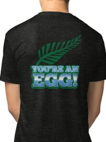 You're an EGG NZ New zealand Kiwi humour Tri-blend T-Shirt
