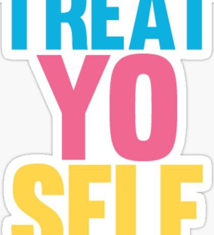 Treat Yo Self 3 (colorful) Sticker