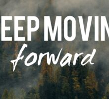 Keep moving forward, Motivation quote Sticker