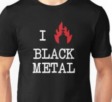 I Love Black Metal Unisex T-Shirt