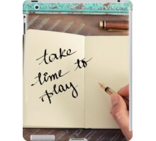 Motivational concept with handwritten text TAKE TIME TO PLAY iPad Case/Skin