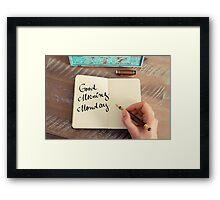 Motivational concept with handwritten text GOOD MORNING MONDAY Framed Print
