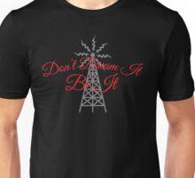 Don't Dream It Unisex T-Shirt