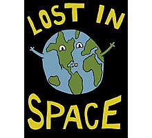 Lost in Space - Planet Earth is floating to somewhere I guess Photographic Print