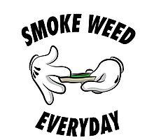 Smoke weed everyday Photographic Print