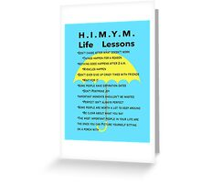 HIMYM Life Lessons Greeting Card