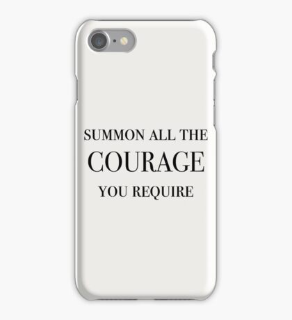 Summon All The Courage You Require (Black) iPhone Case/Skin