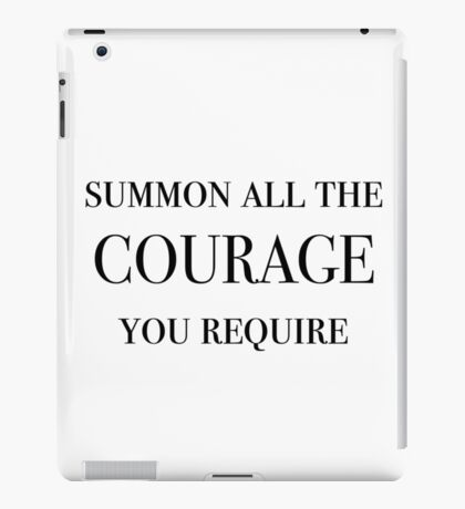 Summon All The Courage You Require (Black) iPad Case/Skin