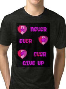 Never Ever Give Up CMC Tri-blend T-Shirt