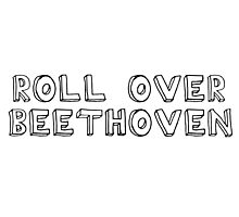Roll Over Beethoven Rock And Roll Music Photographic Print