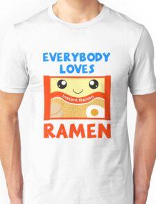 Everybody loves ramen. Unisex T-Shirt