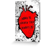 home is where the anatomical heart is Greeting Card
