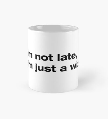 A wizard is never late Mug