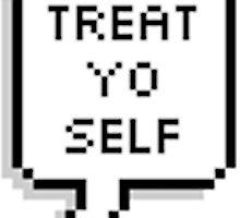treat yo self by ronsmith57