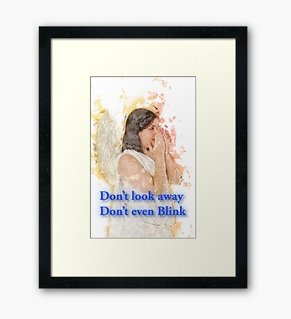 Don't look away. Don't even blink (Doctor Who) Framed Print