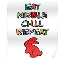 EAT, NIBBLE, CHILL, REPEAT, by Furrphy's Poster