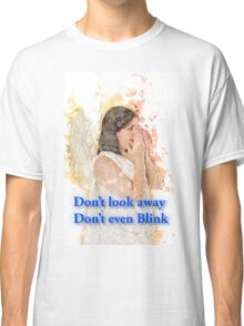 Don't look away. Don't even blink (Doctor Who) Classic T-Shirt