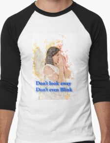 Don't look away. Don't even blink (Doctor Who) Men's Baseball ¾ T-Shirt
