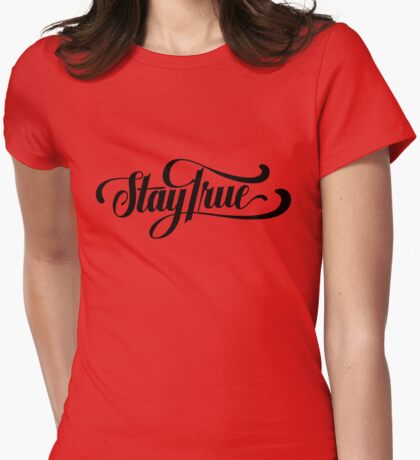Stay true - version 2 - Black Womens Fitted T-Shirt
