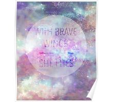 With Brave Wings She Flies Galaxy Quote Poster