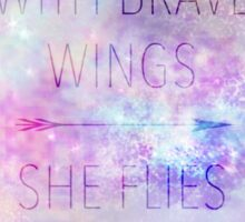 With Brave Wings She Flies Galaxy Quote Sticker