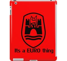 Its a Euro Thing iPad Case/Skin